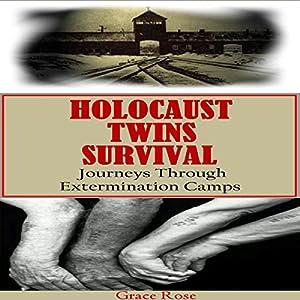 Holocaust Twins Survival: Journeys Through Extermination Camps Audiobook