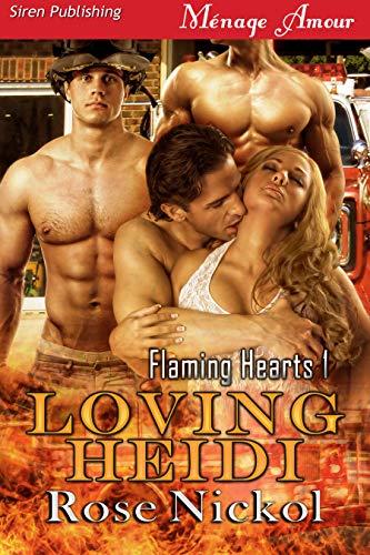 (Loving Heidi [Flaming Hearts 1] (Siren Publishing Menage)