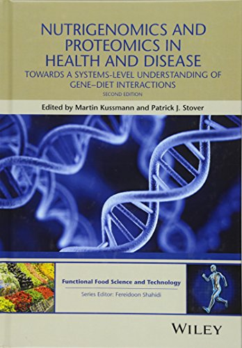 Nutrigenomics and Proteomics in Health and Disease: Towards a systems-level understanding of gene-diet interactions (Hui: Food Science and Technology)