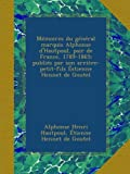 img - for M moires du g n ral marquis Alphonse d'Hautpoul, pair de France, 1789-1865; publi s par son arri re-petit-fils  stienne Hennet de Goutel (French Edition) book / textbook / text book