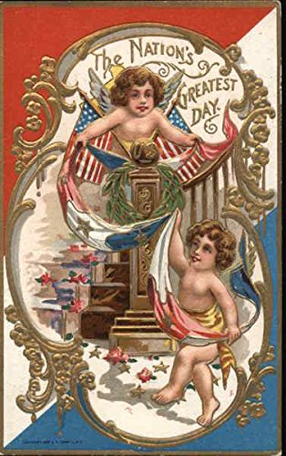 - The Nation's Greatest Day 4th of July Original Vintage Postcard