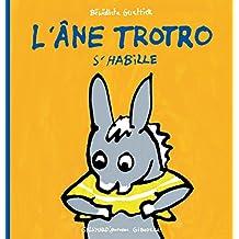 ÂNE TROTRO S'HABILLE (L')