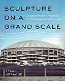 Sculpture on a Grand Scale: Jack Christiansen's