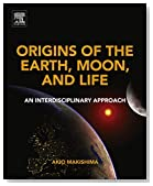 Origins of the Earth, Moon, and Life: An Interdisciplinary Approach