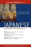 Ultimate Japanese: Beginner-Intermediate: A Complete Textbook and Reference Guide