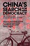 China's Search for Democracy : The Student and Mass Movement of 1989, , 0873327241