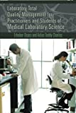 Laboratory Total Quality Management for Practitioners and Students of Medical Laboratory Science, Erhabor Osaro and Adias Teddy Charles, 1477231080