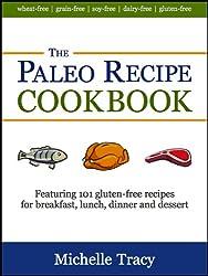 The Paleo Recipe Cookbook: 101 All Natural Gluten-Free Meals and Desserts (The Paleo Recipe Cookbooks)