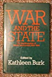 War and the State : The Transformation of British Government, 1914-1919, Kathleen Burk, 0049400657