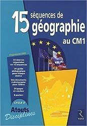 15 Séquences de géographie au CM1 : Programmes 2008, Cycle 3