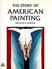 The Story of American Painting de Abraham A.…