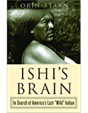 Ishis Brain: In Search Of The Last Wild Indian