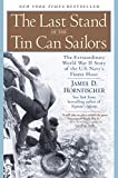 The Last Stand of the Tin Can Sailors: The Extraordinary World War II Story of the US Navy's Finest Hour