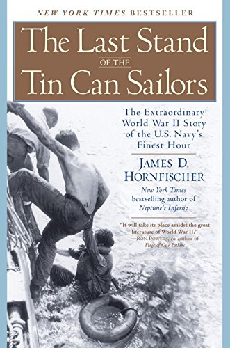 The Last Stand of the Tin Can Sailors: The Extraordinary World War II Story of the U.S. Navy's Finest Hour (World War 2 Navy compare prices)