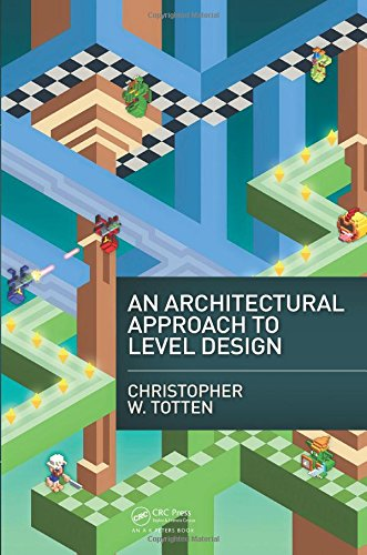 An Architectural Approach to Level Design by AK Peters