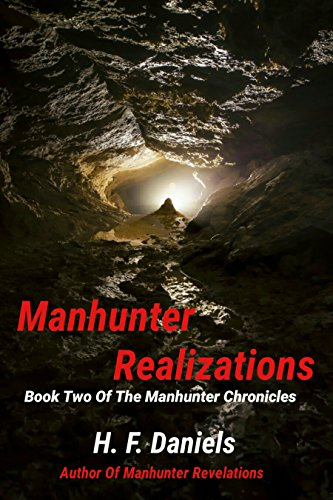 Manhunter Realizations: Book Two Of The Manhunter Chronicles