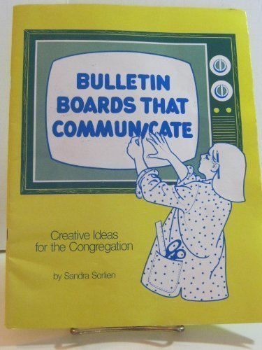 Bulletin Boards That Communicate: Creative Ideas for the Congregation