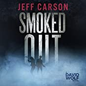 Smoked Out: David Wolf, Book 6 | Jeff Carson