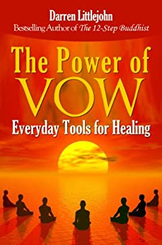 The Power of Vow: Everyday Tools for Healing by [Littlejohn, Darren]