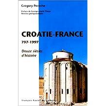 CROATIE FRANCE 797-1997 DOUZE SIÈCLES D'HISTOIRE