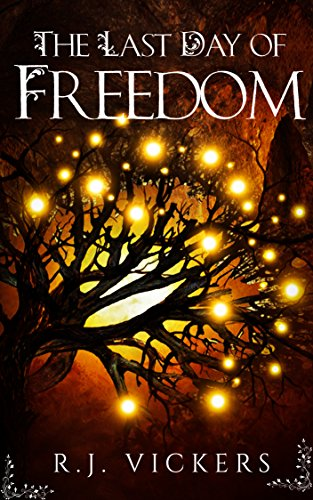 The Last Day of Freedom: A Young Adult Fantasy Adventure (The Natural Order School of Magic Series Prequel Book 0)