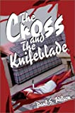Cross and the Knifeblade, Paul Seibert Wilson, 0595651712