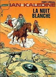 Ian Kalédine, tome 1 : La nuit blanche par Jean-Luc Vernal
