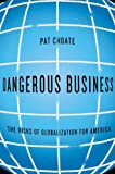 Dangerous Business, Pat Choate, 0307266842