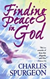 Finding Peace in God, Charles H. Spurgeon, 0883685027