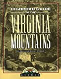 img - for Longstreet Highroad Guide to the Virginia Mountains (Longstreet Highroad Guides) book / textbook / text book