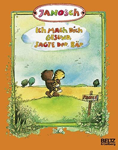 Ich mach dich gesund, sagte der Bär: Die Geschichte, wie der kleine Tiger einmal krank war (MINIMAX) Taschenbuch – 25. Juli 2017 JANOSCH Beltz & Gelberg 3407760388 Bilderbücher