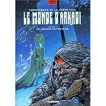 MONDE D'ARKADI T02 : LE GRAND EXTERIEUR