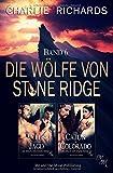 Die Wölfe von Stone Ridge Band 6: Kyles tapferer Jagd / Ein Cajun in Colorado