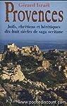 Provences : Juifs, chrétiens et hérétiques, dix-huit siècles de saga occitane par Israël