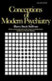 Conceptions of Modern Psychiatry, Harry Stack Sullivan, 0393007405