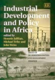 Industrial Development and Policy in Africa: Issues of
