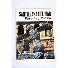 Santillana del Mar: Pasado y poesía (Spanish Edition)