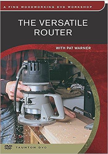 Versatile Router Fine Woodworking Dvd Workshop 9781561587742 Amazon Com Books