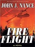 Fire Flight, John J. Nance, 1594130647