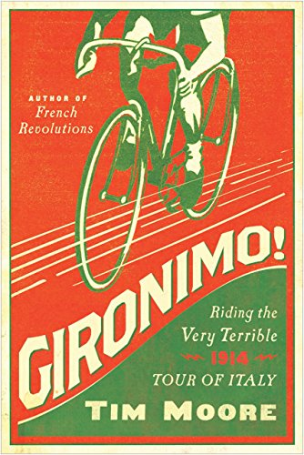 Gironimo!: Riding the Very Terrible 1914 Tour of Italy ()