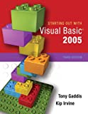 Starting Out with Visual Basic 2005, Tony Gaddis and Kip Irvine, 0321393996