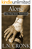 Alone (Chop, Chop Series Book 7)