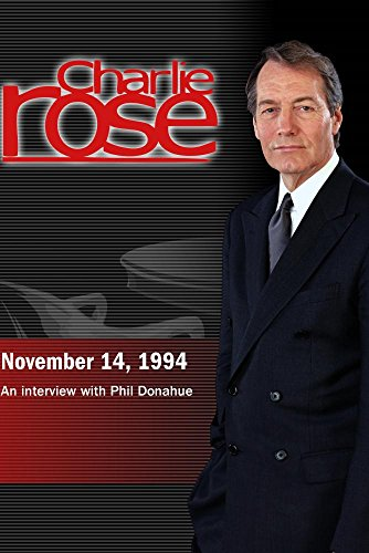 Charlie Rose with Phil Donahue (November 14, 1994)