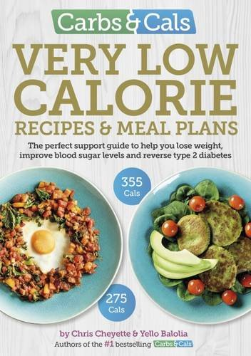 Carbs & Cals Very Low Calorie Recipes & Meal Plans: Lose Weight, Improve Blood Sugar Levels and Reverse Type 2 (Calorie Meals)