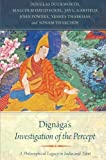 img - for Dignaga's Investigation of the Percept: A Philosophical Legacy in India and Tibet book / textbook / text book