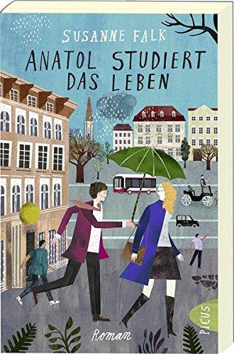 Anatol studiert das Leben: Roman Taschenbuch – 13. August 2018 Susanne Falk Picus Verlag 371172065X Frankreich