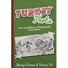 Turkey Farts: How a miserable fart on Thanksgiving Day created a fortune (Ben and Cat Ben and Cat (Volume 2))