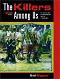 The Killers Among Us: Examination of Serial Murder and Its Investigations (2nd Edition)