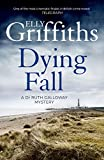 Front cover for the book Dying Fall by Elly Griffiths