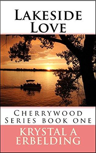 Lakeside Love: Cherrywood Series Book One (Krystal Cherry)